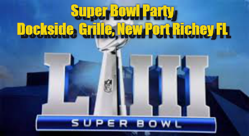 super bowl party Dockside Grille New port Richey FL